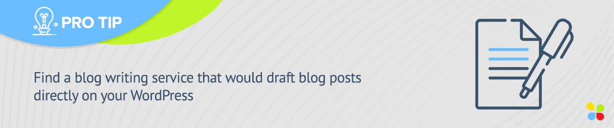 Pro tip for hiring a blog writer: Find a service that publishes content on your WordPress